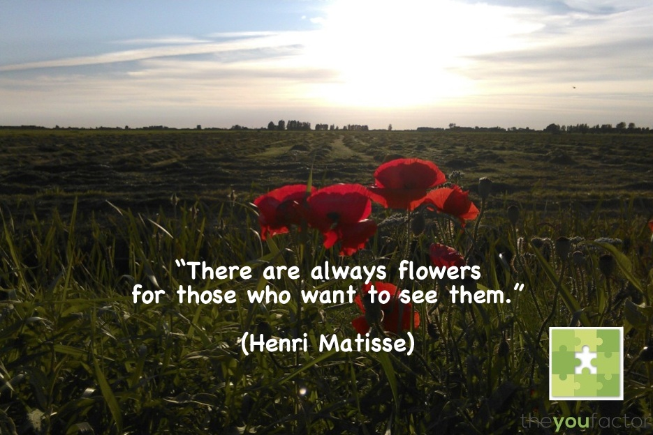 quote Henri Matisse: There are always flowers for those who want to see them.