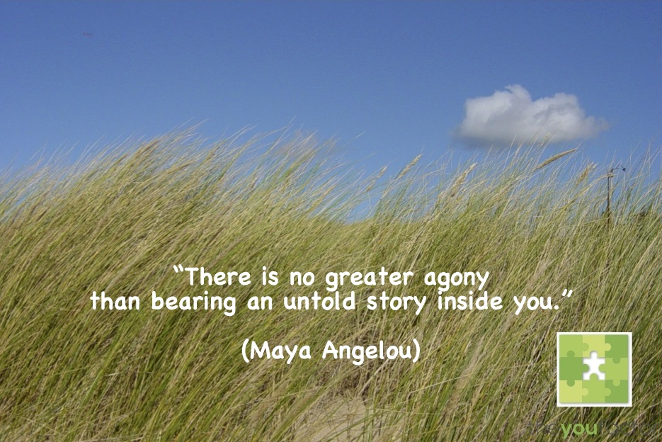 quote Maya Angelou: There is no greater agony than bearing an untold story inside you.