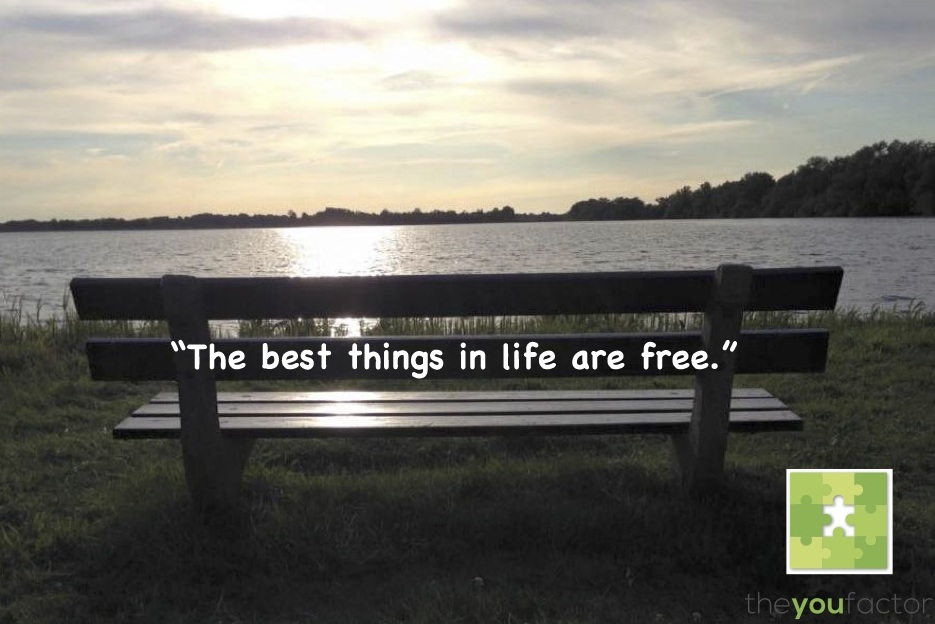 quote: The best things in life are free.